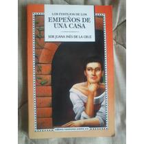 Los Festejos De Los Empeños De Una Casa De Sor Juana Inés