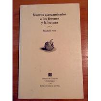 Michele Petit. Nuevos Acercamientos A Los Jóvenes Y Lectura.