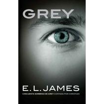 Grey -e. L. James Libro En Español - Sombras De Grey
