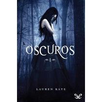 Oscuros - Lauren Kate. La Saga Completa Libros Digitales
