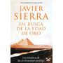 En Busca De La Edad De Oro Javier Sierra Libro Digital