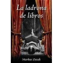La Ladrona De Libros - Autor Markus Zusak - Ebook