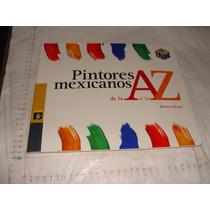 Libro Pintores Mexicanos De La A A La Z , Libros Del Rincon