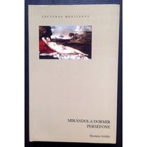 Libro Mirandola Dormir / Persefone De Homero Aridjis