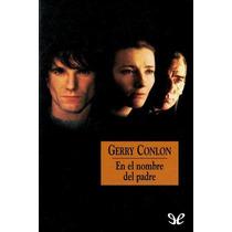 En El Nombre Del Padre Gerry Conlon Libro Digital