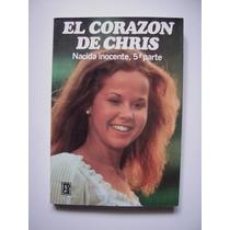 En Corazón De Chris - Nacida Inocente 5a. Parte - 1982