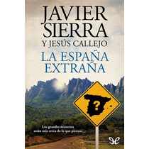 La España Extraña Javier Sierra & Jesús Call Libro Digital
