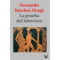 La Prueba Del Laberinto Fernando Sánchez Dra Libro Digital