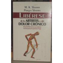 Libro Libérese De La Artritis Y Del Dolor Crónico