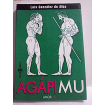 Agapi Mu. Amor Mío. Luis González De Alba.