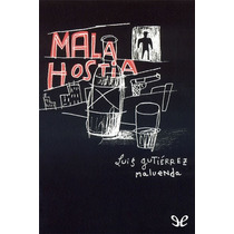 Mala Hostia Luis Gutiérrez Maluenda Libro Digital