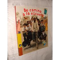 Libro De Camino A La Escuela , Libros Del Rincon , Año 2007