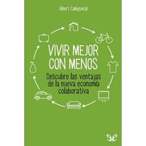 Vivir Mejor Con Menos Albert Cañigueral Bagó Libro Digital