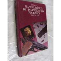 Libro Manual Basico De Investigacion Policiaca , Tomo 4 , Go