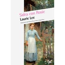 Sidra Con Rosie Laurie Lee Libro Digital
