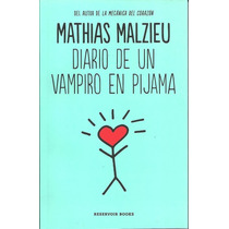 Diario De Un Vampiro En Pijama Mathias Malzieu