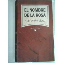El Nombre De La Rosa Narrativa Actual De Umberto Eco Libro