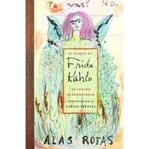 Libro Diario De Frida Kahlo, El: Un Íntimo Autorretrato