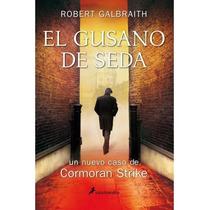 Libro El Gusano De Seda ~ Robert Galbraith