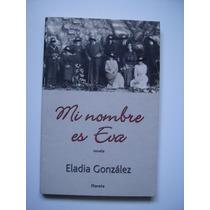 Mi Nombre Es Eva - Eladia González - 2002