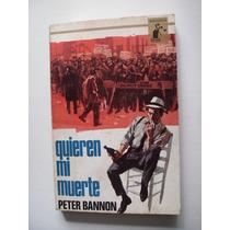 Quieren Mi Muerte - Peter Bannon - Edición 1966