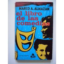 El Libro De Las Comedias - Marco A. Almazán 1974