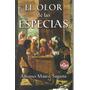 El Olor De Las Especias. Alfonso Mateo Sagasta 1a Edición