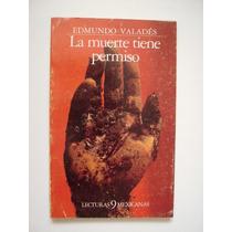 La Muerte Tiene Permiso - Edmundo Valadés - 1983