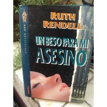 Ruth Rendell, Un Beso Para Mi Asesino