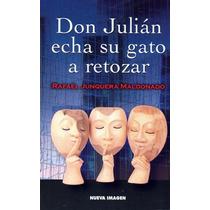 Don Julian Echa Su Gato A Retozar - Rafael Junquera Maldonad