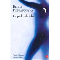 La Piel Del Cielo - Poniatowska, Elena