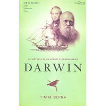 La Historia De Un Hombre Extraordinario Darwin - Tim M. Berr