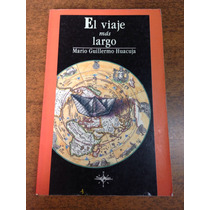 El Viaje Mas Largo / Mario Guillermo Huacuja
