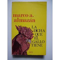 La Dicha Que El Gallo Tiene - Marco A. Almazán 1977 - Vbf
