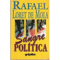 Sangre Política Rafael Loret De Mola