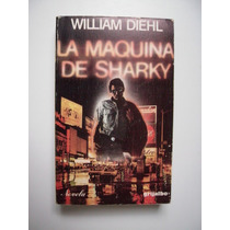 La Máquina De Sharky - William Diehl - 1979