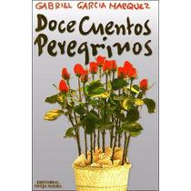 Gabriel Garcìa Màrquez-doce Cuentos Peregrinos E-book