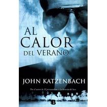 Al Calor Del Verano ... John Katzenbach