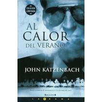 Al Calor Del Verano - John Katzenbach - Editorial Grupo Zeta