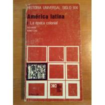 Richard Konetzke. América Latina Ii. La Época Colonial.