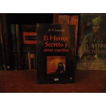 El Horror Secreto Y Otros Cuentos - H. P. Lovecraft