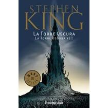 Torre Oscura 7: La Torre Oscura... Stephen King