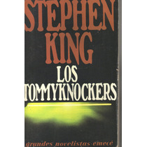 Los Tommyknockers Stephen King 1a Edic.
