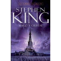 Torre Oscura 4: Mago Y Cristal ... Stephen King Tapa Dura