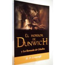 Hp Lovecraft El Horror De Dunwich Y La Llamada De Cthulhu
