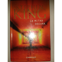 La Mitad Oscura ... Stephen King Portada Dura