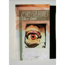 Roald Dahl Relatos Escalofriantes Libro Mexicano 2004