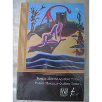 Poesía México- Quebec. Tomo 1 - Varios Autores ( Nuevo)