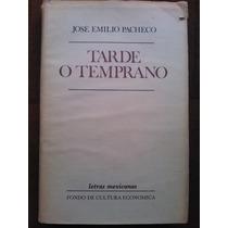 Tarde O Temprano, José Emilio Pacheco
