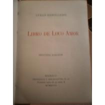 Efren Rebolledo Libro De Loco Amor 2a Edicion Mexico 1918